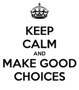 keep-calm-and-make-good-choices-38