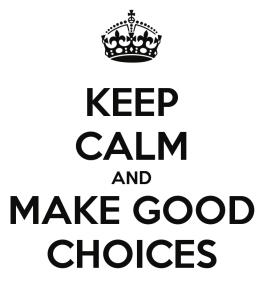 keep-calm-and-make-good-choices-38