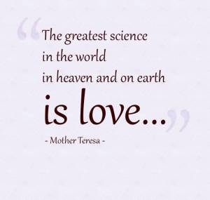the-greatest-science-in-the-world-in-heaven-and-on-earth-is-love