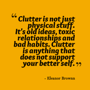 clutter quote - Eleanor Brownn