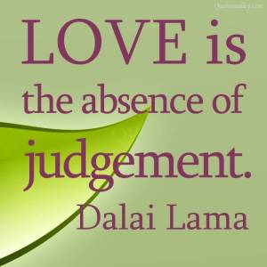 Dalai Lama - love-is-the-absence-of-judgement