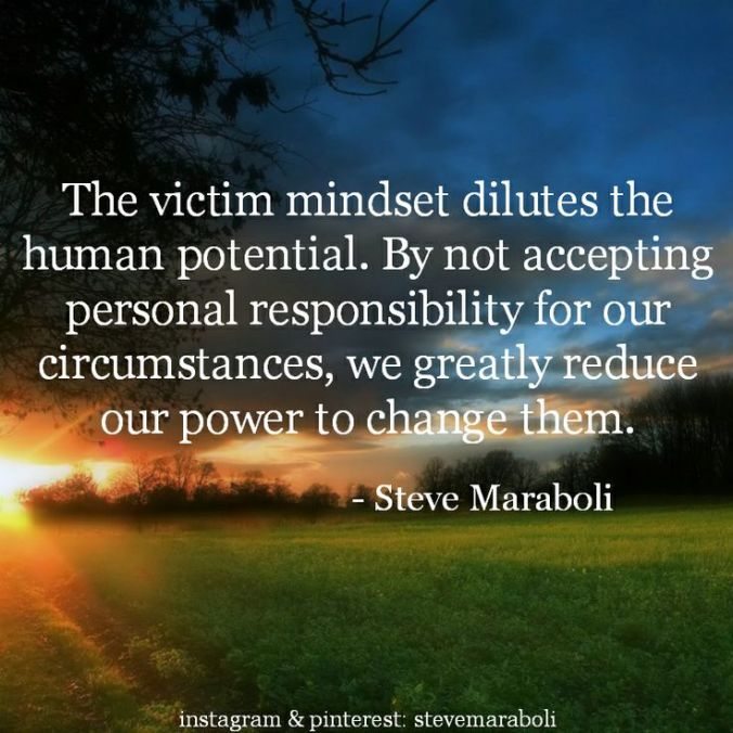 Steve Maraboli - victim mindset