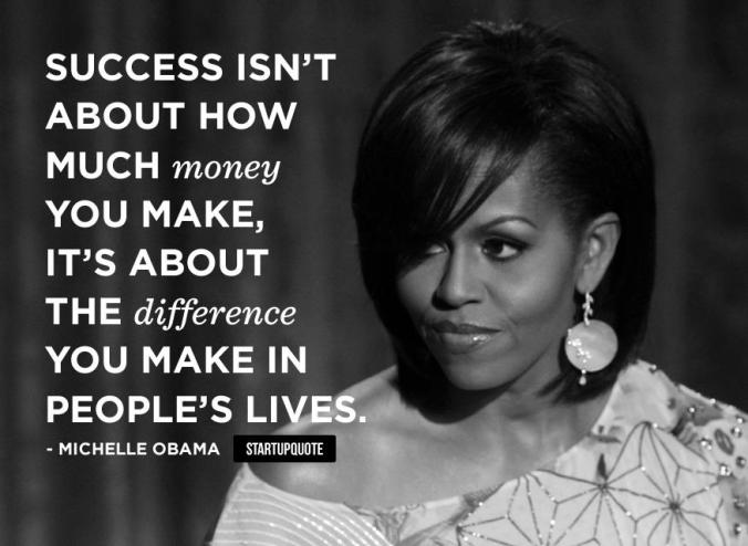 success-isnt-about-how-much-money-you-make-its-about-the-difference-you-make-in-peoples-lives-michelle-obama